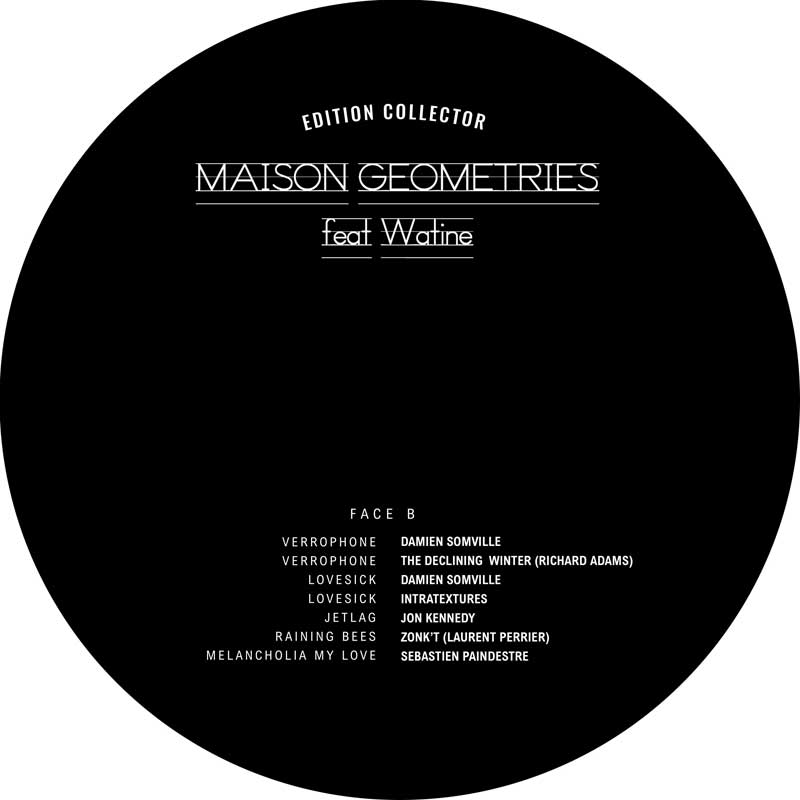 "MAISON ""GEOMETRIES"" feat Watine - Face b"