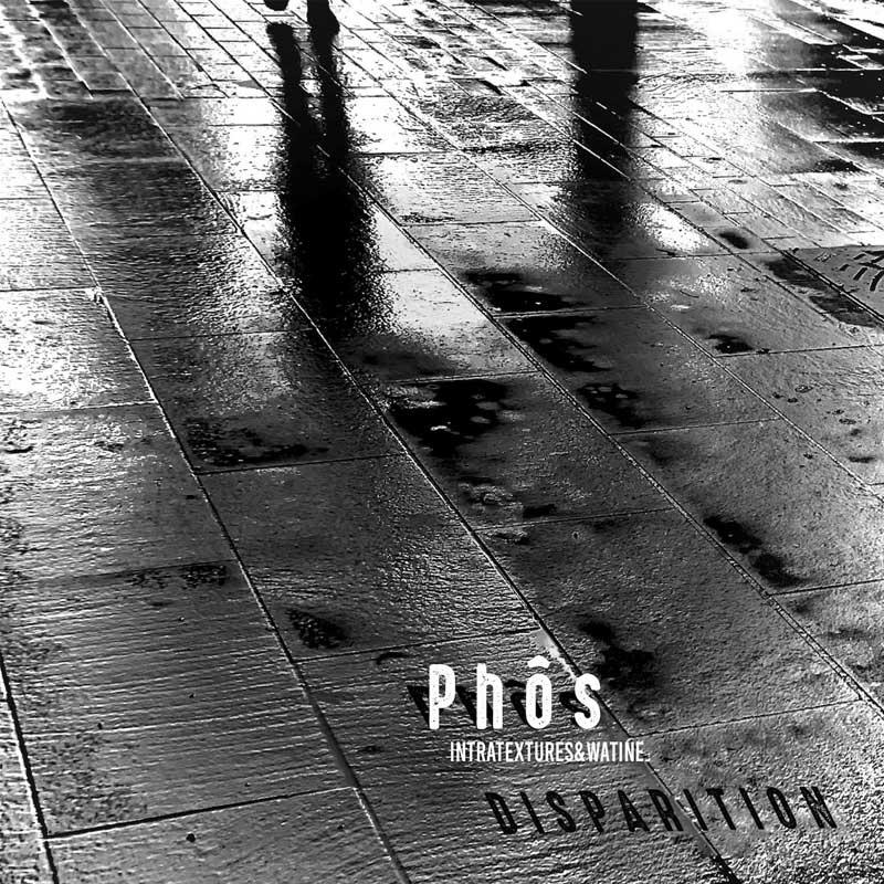 PHOS - Disparition - Watine & Intratextures