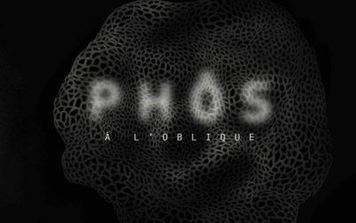 PHÔS : A L'OBLIQUE (novembre 2019)
